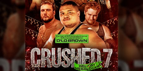 CRUSHED 7: Holiday Headlocks tickets