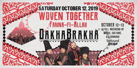 Day 1: Woven Together with DakhaBrakha & Fanna-Fi-Allah tickets