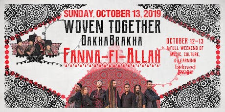 Day 2: Woven Together with DakhaBrakha & Fanna-Fi-Allah tickets