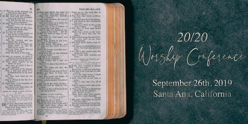 20/20 Worship Conference - Santa Ana