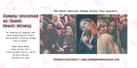 Comedy Uncorked at Sweet Heart Winery tickets
