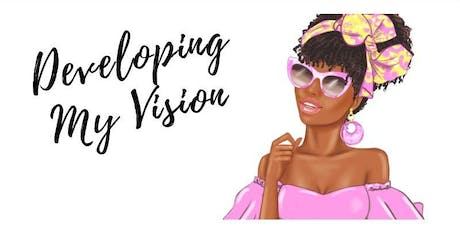 Developing My Vision tickets