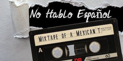 No Hablo Espanol: Mixtape of a MexiCan't - FringeBYOV