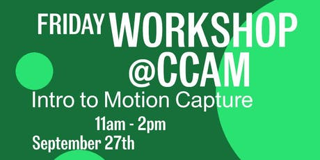 CCAM Workshop with Bobby Berry: Introduction to Motion Capture tickets