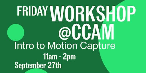 CCAM Workshop with Bobby Berry: Introduction to Motion Capture