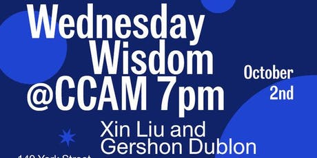 CCAM Wednesday Wisdom with Xin Liu and Gershon Dublon: Slow Immediate tickets