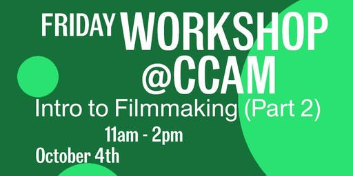 CCAM Workshop with Aaron Peirano Garrison: Introduction to Filmmaking