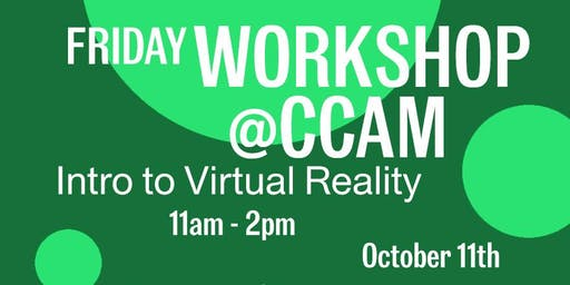 CCAM Workshop with Justin Berry and Bobby Berry: Introduction to VR