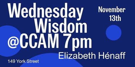 CCAM Wednesday Wisdom with Elizabeth Hénaff tickets