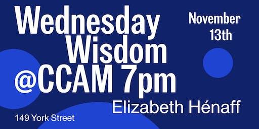 CCAM Wednesday Wisdom with Elizabeth Hénaff