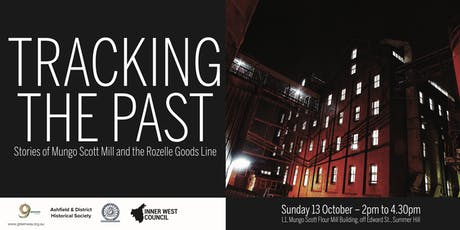 Tracking the past - Stories of Mungo Scott Mill & the Rozelle Goods Line tickets