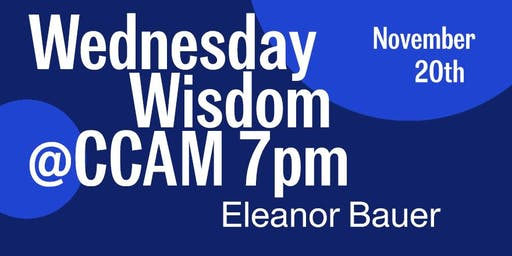 CCAM Wednesday Wisdom wth Eleanor Bauer: Choreo/graphy