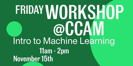 CCAM Workshop with Bobby Berry: Machine Learning for Artistic Practice tickets