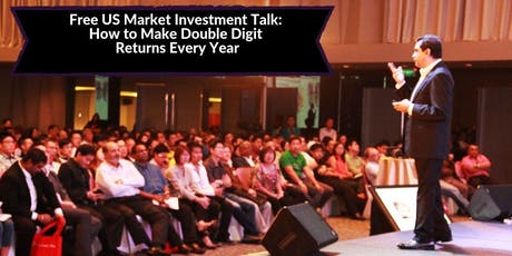 Free US Market Investment Talk: How to Make Double Digit Returns Every Year tickets