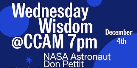CCAM Wednesday Wisdom with NASA Astronaut Don Pettit tickets