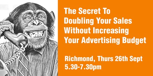 The Secret To Doubling Your Sales Without Increasing Your Advertising Budge