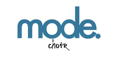 MODE. Choir | 10th October tickets