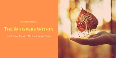 The Whispers Within - Women's Retreat
