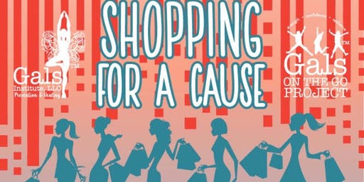 """Shopping for a Cause"" benefiting Gals on the Go Project"