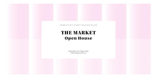 The Market Open House