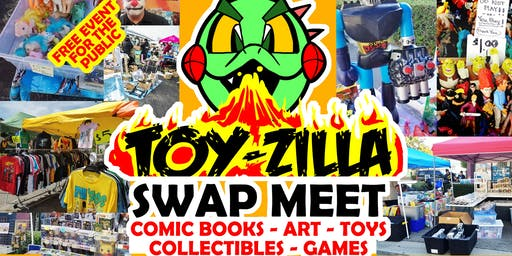 FREE EVENT - TOY-ZILLA SWAP MEET #5 Collectibles - Toys - Games - Comics -