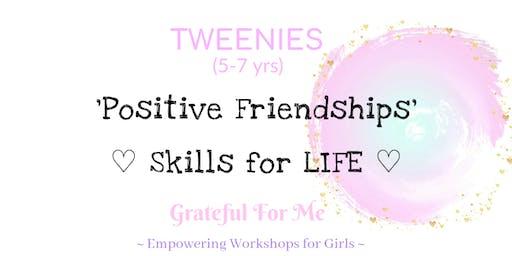 Tweenies 5-7 yrs - Positive Friendships