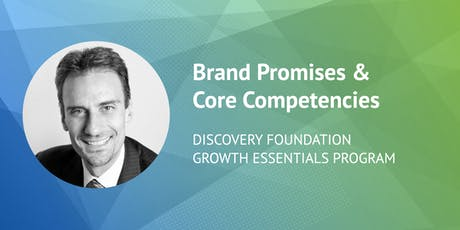 Discovery Foundation Growth Essentials Program: Brand Promises and Core Competencies tickets