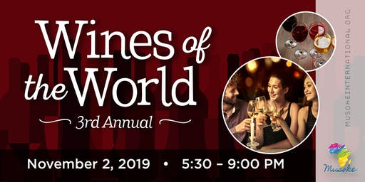 Wines of the World Fundraiser for Musoke International - 3rd Annual