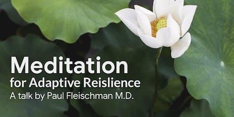 Meditation for Adaptive Resilience-Talk by Paul Fleischman MD (Berkeley) tickets