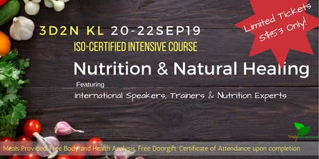 3D2N KL - ISO Certified Nutrition & Natural Healing Workshop tickets