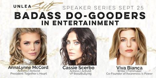 unleaSHE Speaker Series: Badass DoGooders In Entertainment