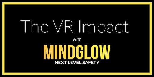 The VR Impact with MindGlow Inc