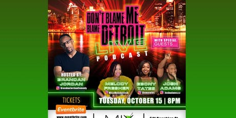 Don't Blame me Blame Detroit Podcast Live tickets
