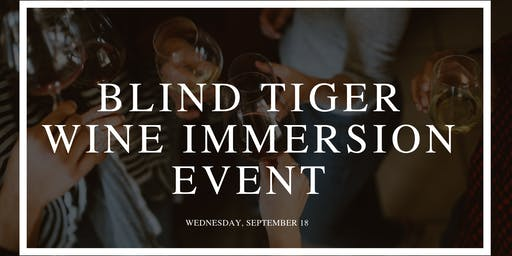 Blind Tiger Wine Immersion Event