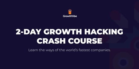 2-Day Growth Hacking Crash Course (SEP19) tickets