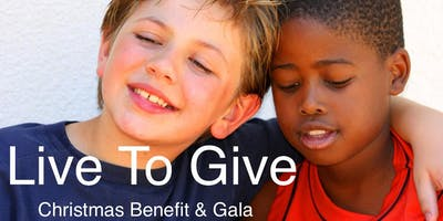 """""""Live to Give""""  Christmas Benefit & Gala"""