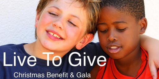 """Live to Give""  Christmas Benefit & Gala"
