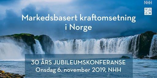 Markedsbasert kraftomsetning i Norge. 30 års jubileumskonferanse