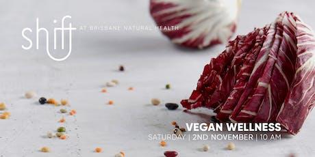Vegan Wellness - Brisbane tickets