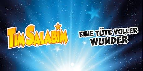 Tim Salabim - Eine Tüte voller Wunder Tickets