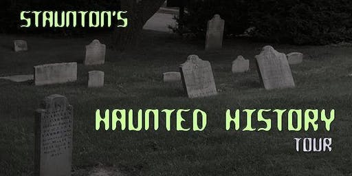 STAUNTON'S HAUNTED HISTORY TOURS -- OCTOBER