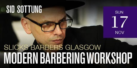 Glagsow Modern Barbering workshop featuring Sid Sottung tickets