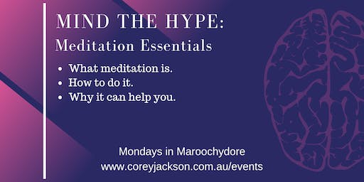 1 session: Mind the Hype: Meditation Essentials