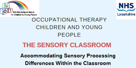 Accommodating Sensory Processing Difficulties Within the Classroom tickets