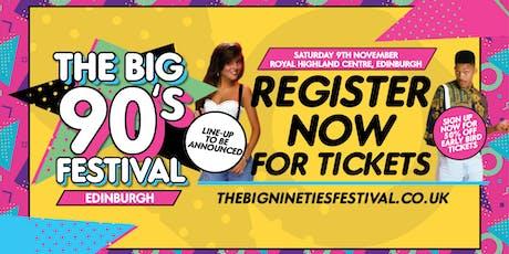 The Big Nineties Festival - Edinburgh tickets
