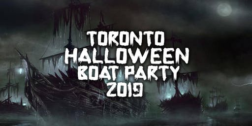 Toronto Halloween Boat Party 2019 | Saturday October 26th (Official Page)
