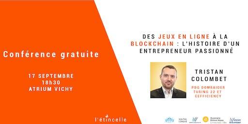 Conférence : Tristan Colombet :  L'histoire d'un entrepreneur passionné !