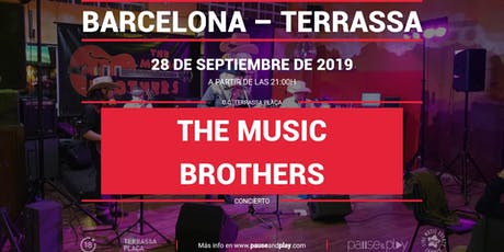 Concierto The Music Brothers en Pause&Play Terrassa Plaça entradas