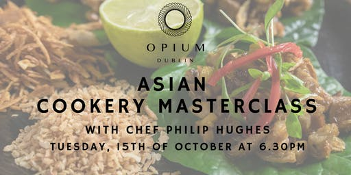 Asian Cookery Masterclass at Opium