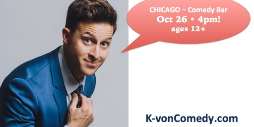 K-von Headlines Chicago 10/26 (comedy show & book signing) ages 12+
